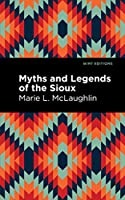 Myths and Legends of the Sioux (Mint Editions)