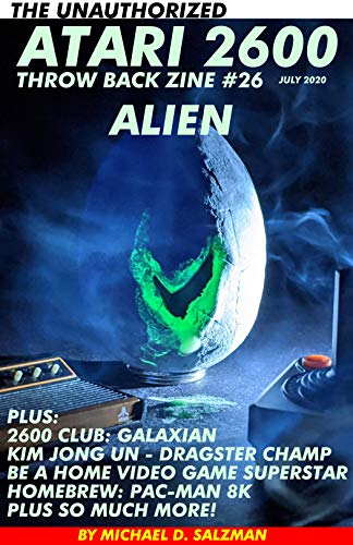 The Unauthorized Atari 2600 Throw Back Zine #26: Alien, Kim Jong Un Play Dragster, 2600 Club Galaxian, Homebrew Pac-man 8K, Plus So Much More! (English Edition)