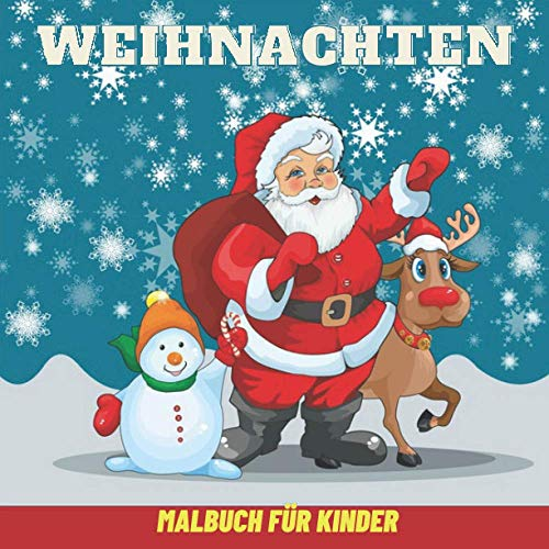 Weihnachten Malbuch für kinder: Mein erstes Malbuch Weihnachten Ab 4-8 Jahren / 50 Weihnachtsmalvorlagen, darunter Weihnachtsmann, Weihnachtsbäume, Rentiere, Schneemänner, Zuckerstangen und mehr!