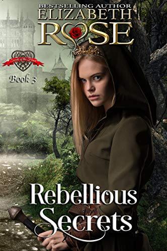Rebellious Secrets (Secrets of the Heart Book 3)