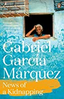 News of a Kidnapping by GABRIEL GARCIA MARQUEZ(2014-03-06)