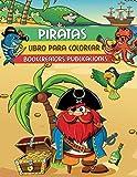 Piratas: Un Libro Para Colorear Lleno de Aventuras Para Niños con Piratas, Barcos, Sirenas, Loros y Más!