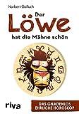 Der Löwe hat die Mähne schön: Das gnadenlos ehrliche Horoskop