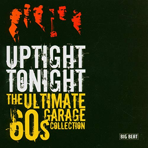 Uptight Tonight-Ultimate 60's Garage Col