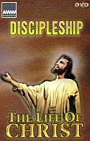 The Life Of Christ - Discipleship