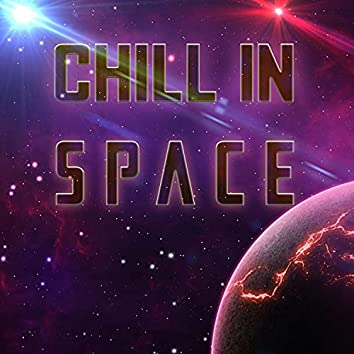 Chill in Space