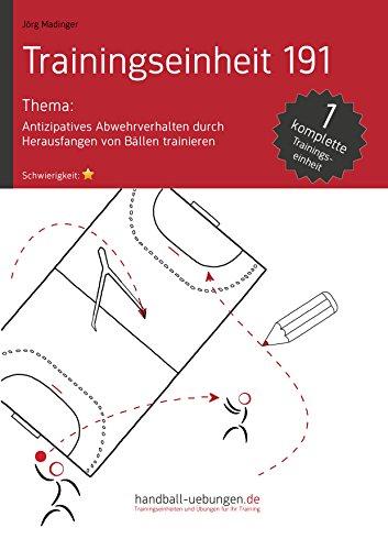 Antizipatives Abwehrverhalten durch Herausfangen von Bällen trainieren (TE 191): Handball Fachliteratur (Trainingseinheiten)