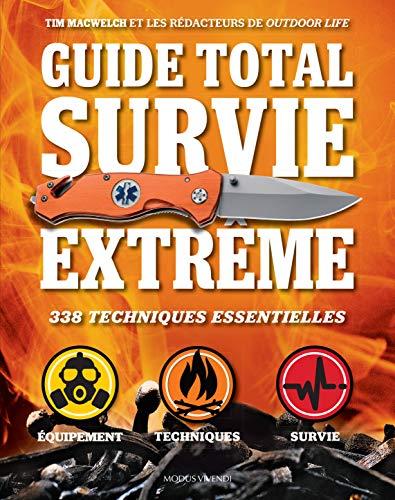 Guide total survie extrême: 338 techniques essentielles
