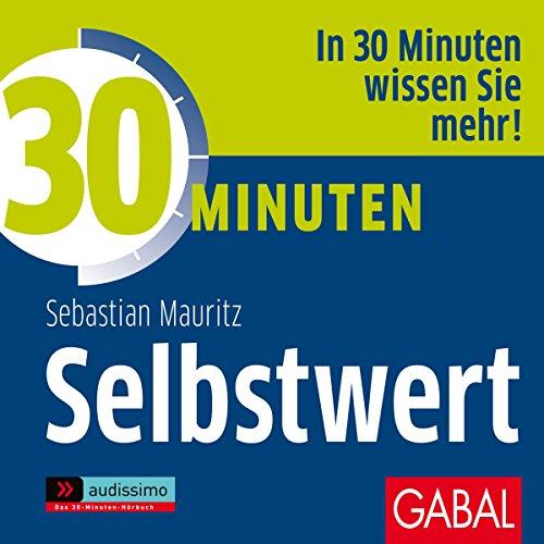30 Minuten: Selbstwert                   De :                                                                                                                                 Sebastian Mauritz                               Lu par :                                                                                                                                 Gilles Karolyi,                                                                                        Gisa Bergmann,                                                                                        Gordon Piedesack                      Durée : 1 h et 3 min     Pas de notations     Global 0,0