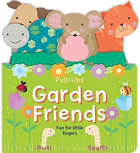 Garden Friends: Fun for Little Fingers (Pull-Ups Books)