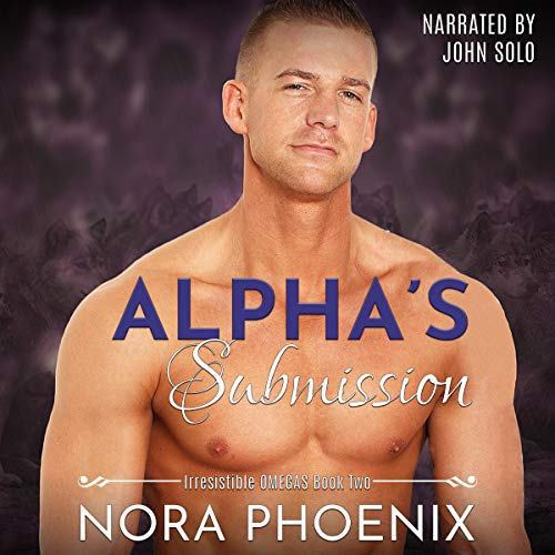 Alpha's Submission Audiobook By Nora Phoenix cover art
