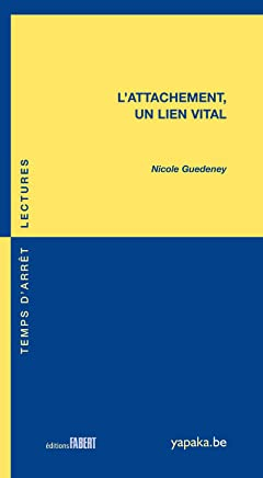 L'attachement - Un lien vital