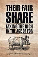 Their Fair Share: Taxing the Rich in the Age of FDR (Urban Institute Press)