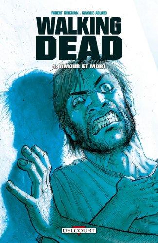 Walking Dead T04 : Amour et mort