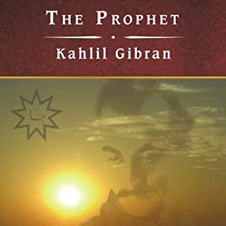 The Prophet                   By:                                                                                                                                 Khalil Gibran                               Narrated by:                                                                                                                                 Jonathan Reese                      Length: 2 hrs and 48 mins     3 ratings     Overall 2.7