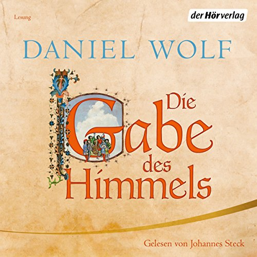 Die Gabe des Himmels Audiobook By Daniel Wolf cover art