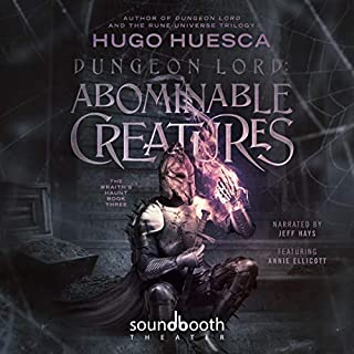 Dungeon Lord: Abominable Creatures     The Wraith's Haunt, Book 3              Written by:                                                                                                                                 Hugo Huesca                               Narrated by:                                                                                                                                 Jeff Hays,                                                                                        Annie Ellicott                      Length: 19 hrs and 43 mins     33 ratings     Overall 4.8