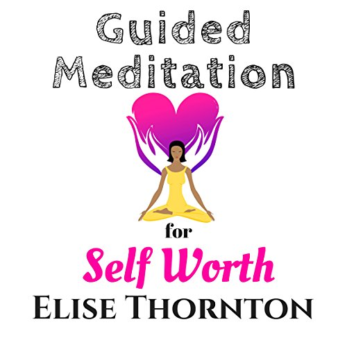 Guided Meditation for Self Worth audiobook cover art