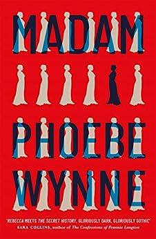Madam by [Phoebe Wynne]