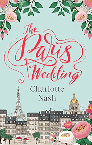 The Paris Wedding: The romance of a lifetime in the City of Love (English Edition)