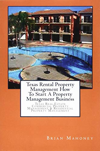 Real Estate Investing Books! - Texas Rental Property Management How To Start A Property Management Business: Texas Real Estate Commercial Property Management & Residential Property Management