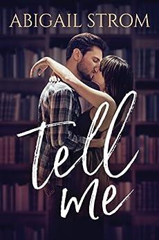 Tell Me (A Love Me Novel) by [Abigail Strom]