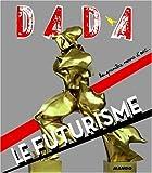 Le futurisme (Revue Dada n°141)