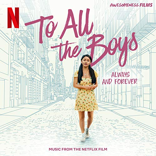To All The Boys: Always and Forever (Music From The Netflix Film)