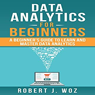 Data Analytics for Beginners: A Beginner's Guide to Learn and Master Data Analytics audiobook cover art