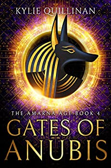 Gates of Anubis (The Amarna Age Book 4) by [Kylie Quillinan]