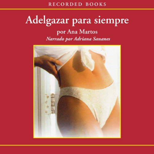 Adelgazar para siempre [Lose Weight Forever (Texto Completo)] audiobook cover art