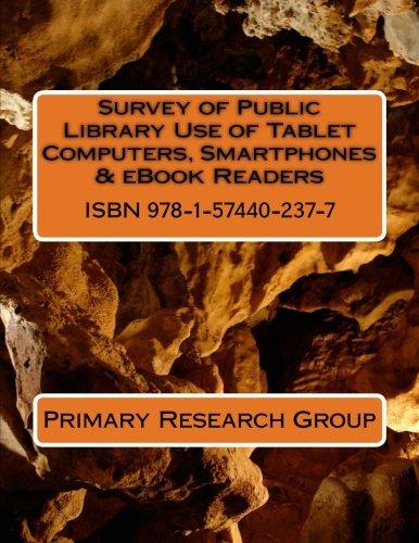Survey of Public Library Use of Tablet Computers, Smartphones & eBook Readers