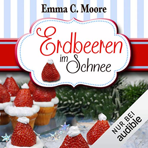 Erdbeeren im Schnee     Zuckergussgeschichten 5              By:                                                                                                                                 Emma C. Moore                               Narrated by:                                                                                                                                 Katja Hirsch                      Length: 2 hrs and 38 mins     Not rated yet     Overall 0.0