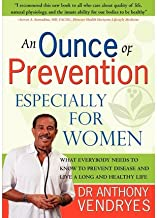 [An Ounce of Prevention: Especially for Women: Volume 1] [Author: Vendryes, Dr Anthony] [April, 2010]