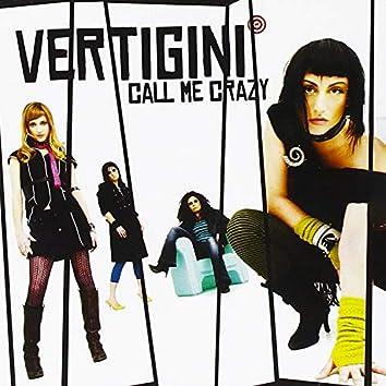 Vertigini - Call me crazy