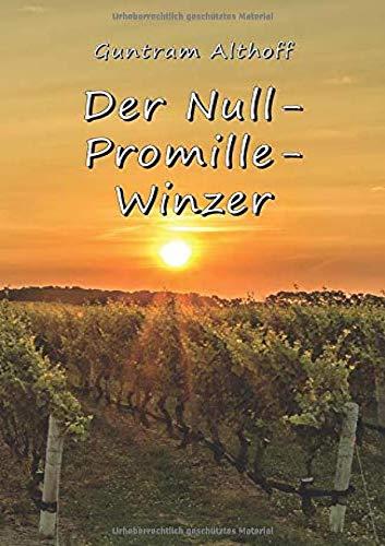 Der Null-Promille-Winzer: Eine Rheinhessen-Rheingau-Schweiz-Südafrika-Geschichte