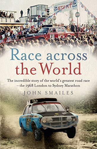 Race Across the World: The incredible story of the world's greatest road race - the 1968 London to Sydney Marathon