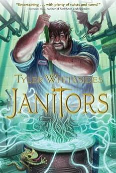 [Tyler Whitesides, Brandon Dorman]のJanitors (Janitors series Book 1) (English Edition)