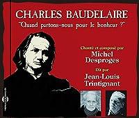 Baudelaire: Quand Partons-Nous Pour Le Bonheur