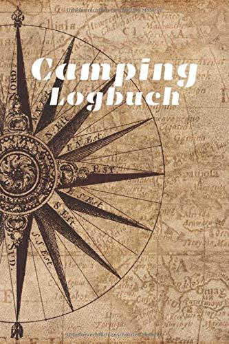Camping Logbuch: Wohnmobil / Wohnwagen Urlaub Reisetagebuch   Van Caravan Camper Reisemobil Zelt Survival   Tagebuch Notizbuch Buch Journal   (v. 23)
