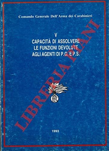 Scuola Allievi Carabinieri. V. Capacita' di assolvere le funzioni devolute agli agenti di P.G. e di P.S.