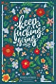 Keep Fucking Going - Food & Fitness Journal | Food Journal | Gift for Women | Fitness Planner: Funny Swearing Meal Planner + Exercise Journal for Weight Loss & Diet Plans