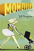 Momzillas: A Novel