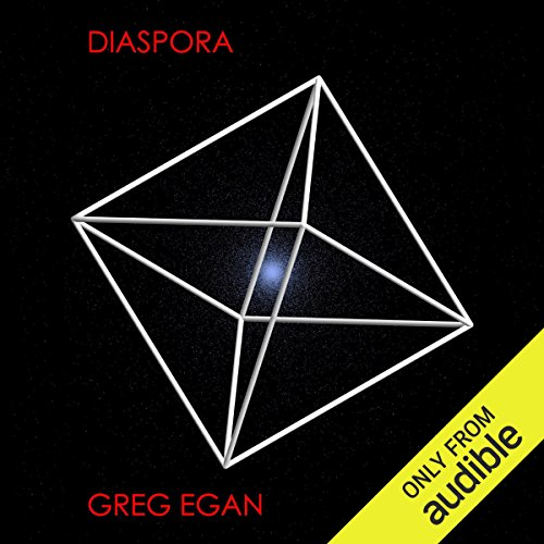 Diaspora                   By:                                                                                                                                 Greg Egan                               Narrated by:                                                                                                                                 Adam Epstein                      Length: 11 hrs and 5 mins     207 ratings     Overall 4.1