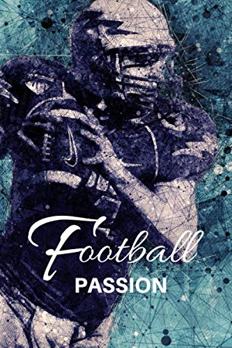 Football Passion: Training notebook, exercise journal or lesson plan book for acrobatic, gymnastic lovers. Training Log, Running Logs. Sports Notebook Journal 120 Pages