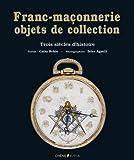 LA FRANC-MACONNERIE OBJETS DE CO...