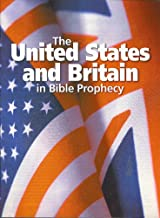 The United States and Britain in Bible Prophecy (United Church of God)