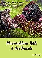 Maulwurfdame Hilde & ihre Freunde