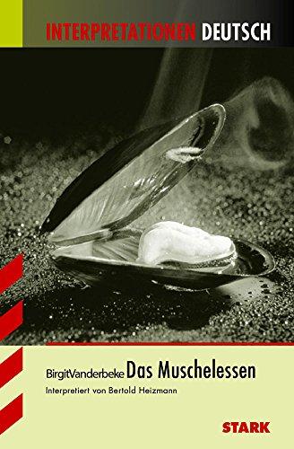 STARK Interpretationen - Deutsch Vanderbeke: Das Muschelessen