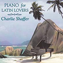 Piano for Latin Lovers by Charlie Shaffer (1998-06-09)
